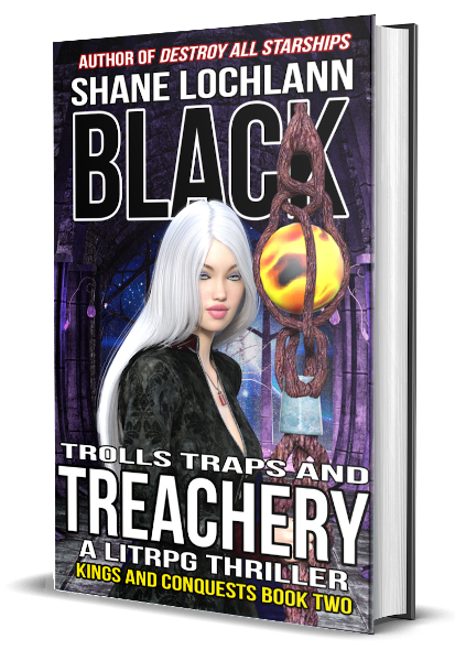 Trolls Traps and Treachery a LitRPG Thriller by Shane Lochlann Black